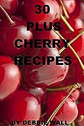 30 Plus Cherry Recipes (Cookbook Series 1) (English Edition)