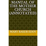 Manual of the Mother Church (Annotated)