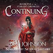 Continuing: The Starlight Chronicles, Book 5 | C. S. Johnson
