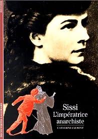 Sissi : L'Impératrice anarchiste par Clément