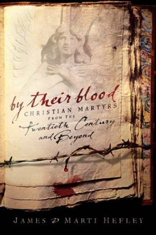 By Their Blood,: Christian Martyrs from the Twentieth Century and -