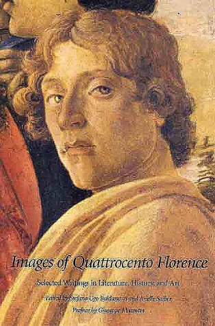 Images of Quattrocento Florence: Selected Writings in Literature, History, and Art