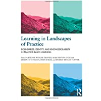 Learning in Landscapes of Practice: Boundaries, identity, and knowledgeability in practice-based learning