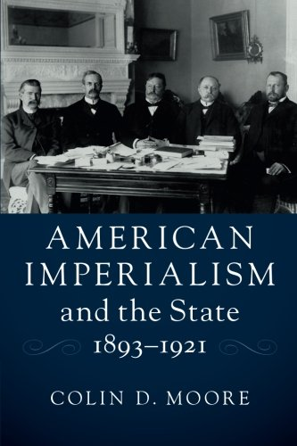 American Imperialism and the State, 1893-1921 pdf