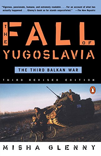 The Fall of Yugoslavia: The Third Balkan War, Third Revised Edition