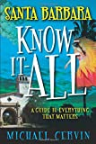Search : Santa Barbara Know-It-All: A Guide to Everything That Matters