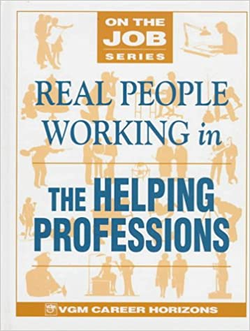 Book Real People Working in the Helping Professions (On the Job)
