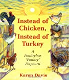 """Instead of Chicken, Instead of Turkey: A Poultryless """" Poultry """" Potpourri"""