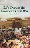 Life During the American Civil War, Sarah Sheffield, 0823982327