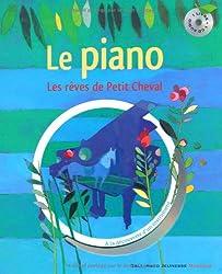 Les rêves de Petit Cheval: À la découverte du piano