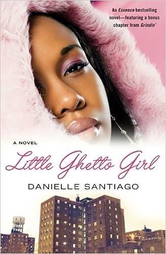 Little Ghetto Girl: A Novel: Danielle Santiago