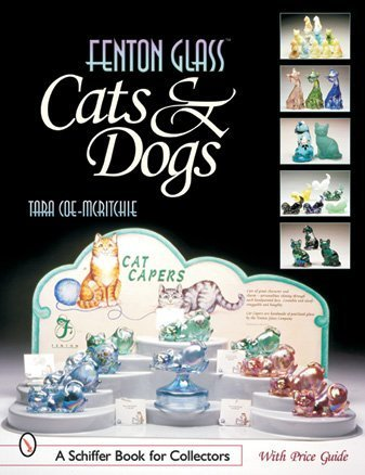 Fenton Glass Cats & Dogs (Schiffer Book for Collectors)