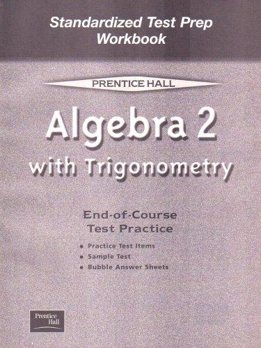 ALGEBRA 2 W/TRIGONONMETRY 5E (SMITH)STANDARDIZED TEST PREPARATION       WORKBOOK 2001C