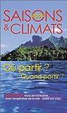 Saisons et climats 2003 : Où partir ? Quand partir ? par Darde