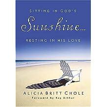 Sitting In God's Sunshine ... Resting In His Love