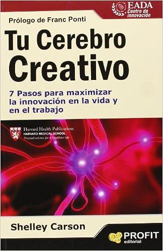 Descarga gratuita de libros electrónicos en pdf para móviles Tu cerebro creativo: 7 pasos para maximizar la innovación en la vida y en el trabajo PDF CHM