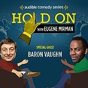 Baron Vaughn Releases His Inner Conflict | Eugene Mirman, Baron Vaughn