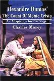Alexandre Dumas' The Count of Monte Cristo, Charles Morey, 0595231500