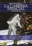 Breve Historia de la Carrera Espacial, Alberto Martos and Alberto Martos Rubio, 8497637658