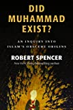 Did Muhammad Exist?, Robert Spencer, 161017061X