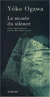 Le musée du silence : [roman], Ogawa, Yoko