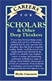 Careers for Scholars and Other Deep Thinkers, Blythe Camenson, 0658001914