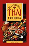 Delightful Thai Cooking, Eng Tie Ang, 0962781045