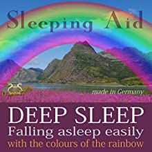 Falling asleep easily & get deep sleep with the colours of the rainbow Audiobook by Franziska Diesmann, Torsten Abrolat Narrated by Colin Griffiths-Brown