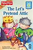 The Let's Pretend Attic, Susan Hood, 0794404170