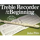 Treble Recorder from the Beginning: Treble,Pupils Bk.1