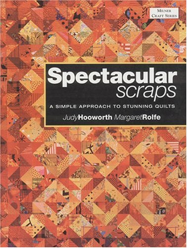 Download Spectacular Scraps: A Simple Approach to Stunning Quilts (Milner Craft) pdf epub