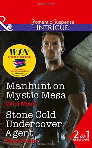 Manhunt On Mystic Mesa: Manhunt on Mystic Mesa (the Ranger Brigade: Family Secrets, Book 3) / Stone Cold Undercover Agent PDF