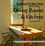 Ideas for Small Kitchens Dinning Rooms & Kitchens (Design Ideas for Small Spaces)