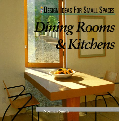 Dinning Rooms & Kitchens (Design Ideas for Small Spaces)