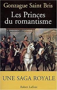 Les Princes du romantisme par Gonzague  Saint Bris