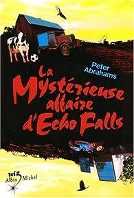 La mystérieuse affaire d'Echo Falls par Peter Abrahams (II)