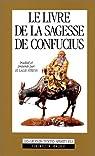 Le livre de la sagesse de Confucius par Confucius