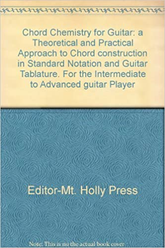 Chord Chemistry For Guitar A Theoretical And Practical Approach To