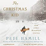 The Christmas Kid: And Other Brooklyn Stories | Pete Hamill
