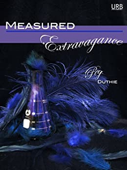 Measured Extravagance by [Duthie, Peg]