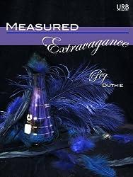 Measured Extravagance