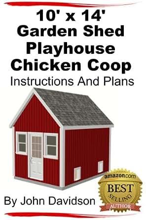 Amazoncom 10 x 14 Garden Shed Playhouse Chicken