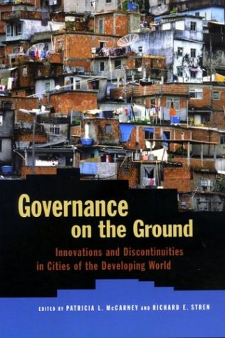 Governance on the Ground: Innovations and Discontinuities in Cities of the Developing World (Woodrow Wilson Center Press