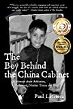 The Boy Behind the China Cabinet: A Memoir about