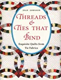 Threads & Ties That Bind