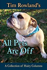 Tim Rowland's All Pets are Off Paperback