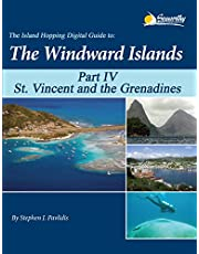 The Island Hopping Digital Guide to the Windward Islands - Part IV - St. Vincent and the Grenadines