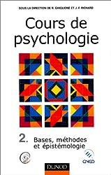 Cours de psychologie, tome 2 : Bases, méthodes et epistémologie