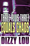 Three Plus Three Equals Chaos, Dizzy Lou, 1615461558