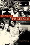 Bound for Freedom, Douglas Flamming, 0520239199